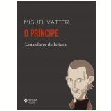 O Príncipe - Miguel Vatter