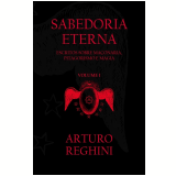 Sabedoria Eterna (Vol. 1) - Arturo Reghini