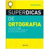 Superdicas de Ortografia - Dad Squarisi