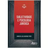 Subjetividade e Psicologia Jurídica - Vannúzia Leal Andrade Peres