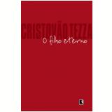 O Filho Eterno - Cristovão Tezza