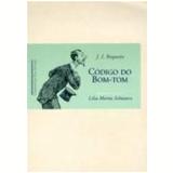 Codigo do Bom -Tom - J. I. Roquette