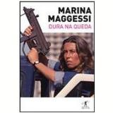 Dura na Queda - Marina Maggessi