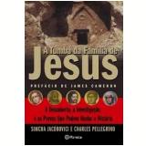 A Tumba da Família de Jesus - Charles Pellegrino, Simcha Jacobovici