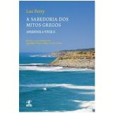 A Sabedoria dos Mitos Gregos - Luc Ferry