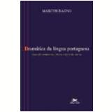 Dramática da Língua Portuguesa - Marcos Bagno