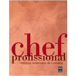 Livros - Chef Profissional - Instituto Americano de Culinária - 9788573599268