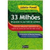 33 Milhões de Pessoas na sua Rede de Contatos - Juliette Powell