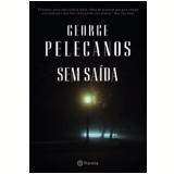 Sem Saída - George Pelecanos