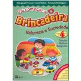 Vai Come�ar A Brincadeira - Natureza/Sociedade - 4 Anos - Arnaldo Rodrigues