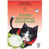 O Gato Que Comia Couve Flor - SÔnia Barros