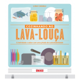 Cozinhando no Lava-louça - Lisa Casali