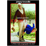 Jackass: Vov� Sem Vergonha (DVD) - Johnny Knoxville