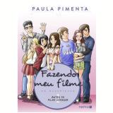 Fazendo Meu Filme Em Quadrinhos - Vol. 1 Antes Do Filme Começar - Paula Pimenta