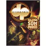 Discopraise - Palavra, Som E Poder (DVD) - Discopraise