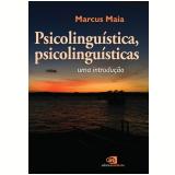 Psicolinguística, Psicolinguísticas - Uma Introdução - Marcus Maia