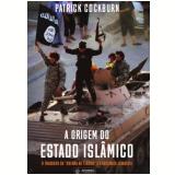 A Origem Do Estado Islâmico - Patrick Cockburn