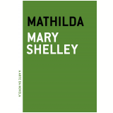 Mathilda - Mary Shelley