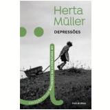 Herta Müller - Depressões (Vol. 09) - Herta Müller