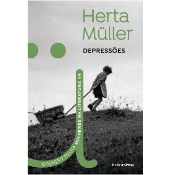 Herta Müller - Depressões (Vol. 09)
