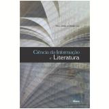 Ciência da Informação e Literatura - Marco Antonio De Almeida