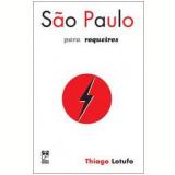 São Paulo para Roqueiros - Thiago Lotufo