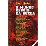 O Mundo Depois da Queda - Emir Sader (Org.)