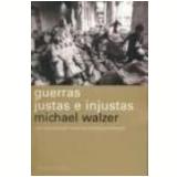 Guerras Justas e Injustas - Michael Walzer