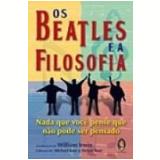 Os Beatles e a Filosofia - William Irwin