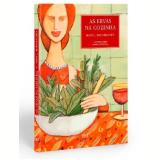 As Ervas na Cozinha - Editora Bei