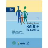 Atualização em Saúde da Familia - Edmund Chada Baracat (Editor), Leonardo da Silva (Editor), José Luiz Gomes do Amaral (Editor)
