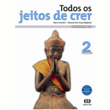 Todos Os Jeitos De Crer - Valores - 2 - Ensino Fundamental II - Dora Incontri, Alessandro Bigheto