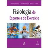 Fisiologia do Esporte e do Exercício - Jack H. Wilmore, W. Larry Kenney, David L. Costill