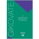 A liberdade possível (Ebook) - Flávio Gikovate