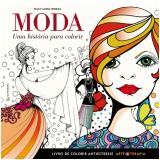 Moda - Uma Historia Para Colorir - Paulo Andre Ferreira