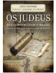 Os Judeus Que Constru�ram O Brasil