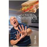 Just Make Me A Sammich (Ebook) - Ake