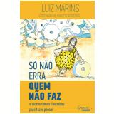 Só Não Erra Quem Não Faz - Luiz Marins