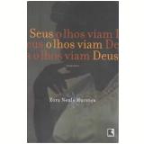 Seus Olhos Viam Deus - Zora Neale Hurston