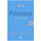 A Princesa Sob os Refletores (Vol. 2) - Meg Cabot