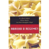 Abaixo o Regime! - Alfredo Halpern, Monica Beyruti, Ana Paola Monegaglia Vidigal
