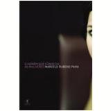 O Homem que Conhecia as Mulheres - Marcelo Rubens Paiva
