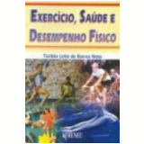 Exercício, Saúde e Desempenho Físico - Turibio Leite de Barros Neto