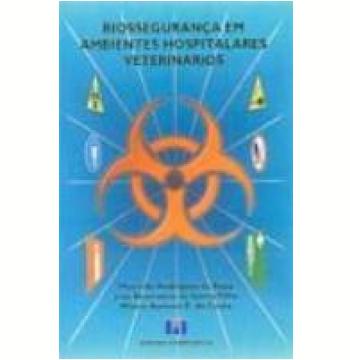 Biossegurança em Ambientes Hospitalares Veterinários