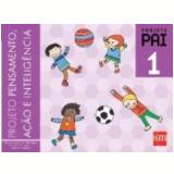 Pai 1 - Ensino Fundamental I - 1º Ano - Edições Sm