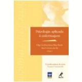 Psicologia Aplicada à Enfermagem - Ana Cristina de SÁ, Olga Guilhermina Dias Farah
