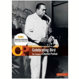 Celebrating Bird - The Triumph of Charlie Parker (DVD) - Charlie Parker