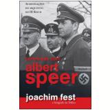 Conversas com Albert Speer - Joachim Fest