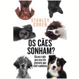 Os Cães Sonham? - Stanley Coren