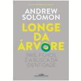 Longe da Árvore - Andrew Solomon